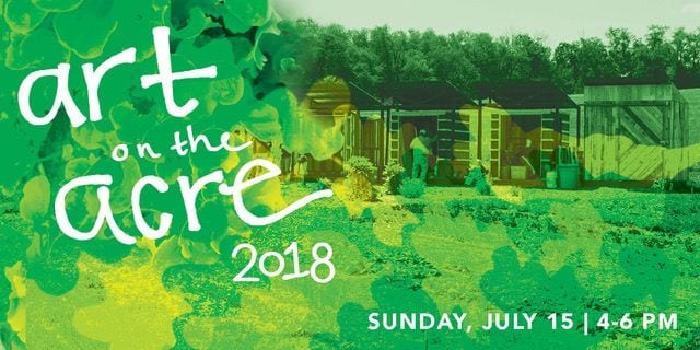 Art on the Acre, July 15th